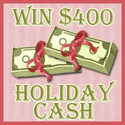 Win $400 Holiday Cash! Open for WORLDWIDE entries!