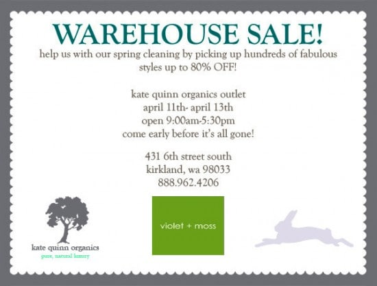 kate quinn organics - warehouse sale this weekend - april 11-13