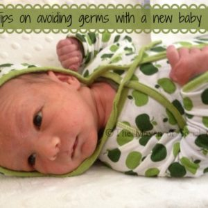 Tips on avoiding germs with a new baby