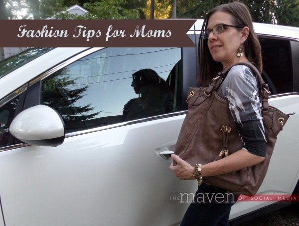 Fashion Tips for Moms - The Maven of Social Media