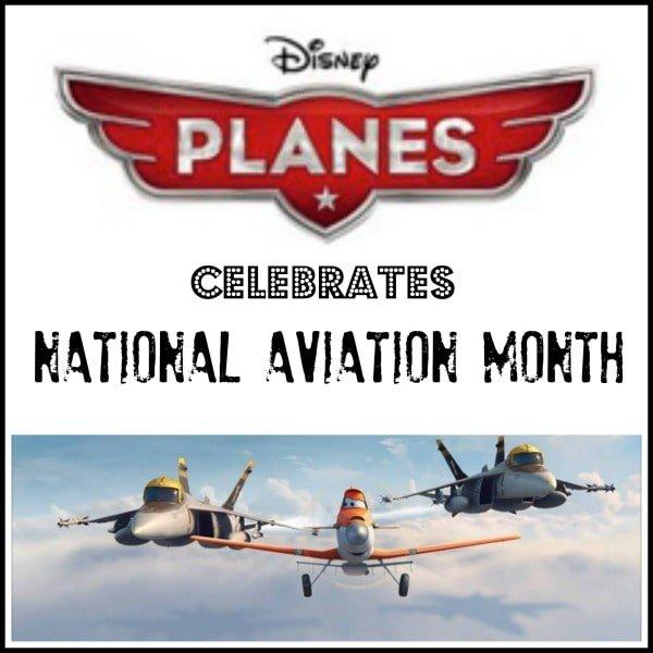 Disney salutes National Aviation History Month #DisneyPlanesBlogger