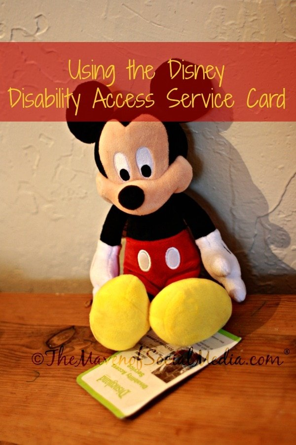 Using the Disney Disability Access Service Card - The Maven of Social Media