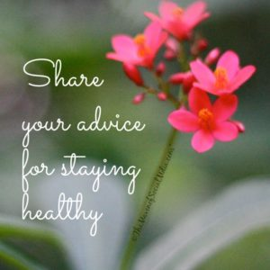 Share your advice for staying healthy#sponsored
