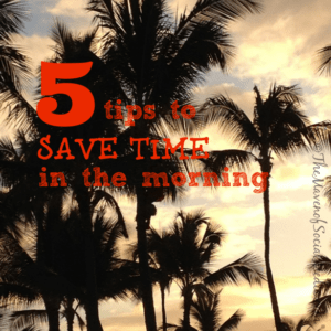 5 tips to save time in the morning
