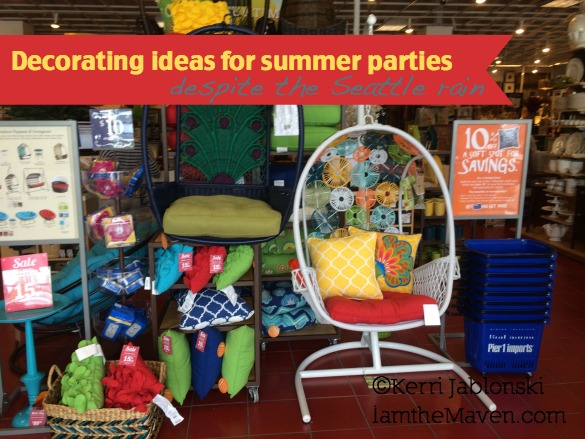 Decorating ideas for summer parties despite the Seattle rain #Pier1OutdoorParty #Sponsored #MC