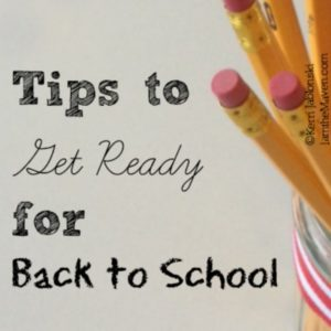 Tips to Get Ready for Back to School