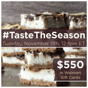 Twitter Party Alert!  #TasteTheSeason- 11/11 Noon ET – Prizes:  $550 GCs!