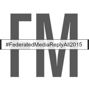 Blogged: When reply alls actually go right #FederatedMediaReplyAll2015