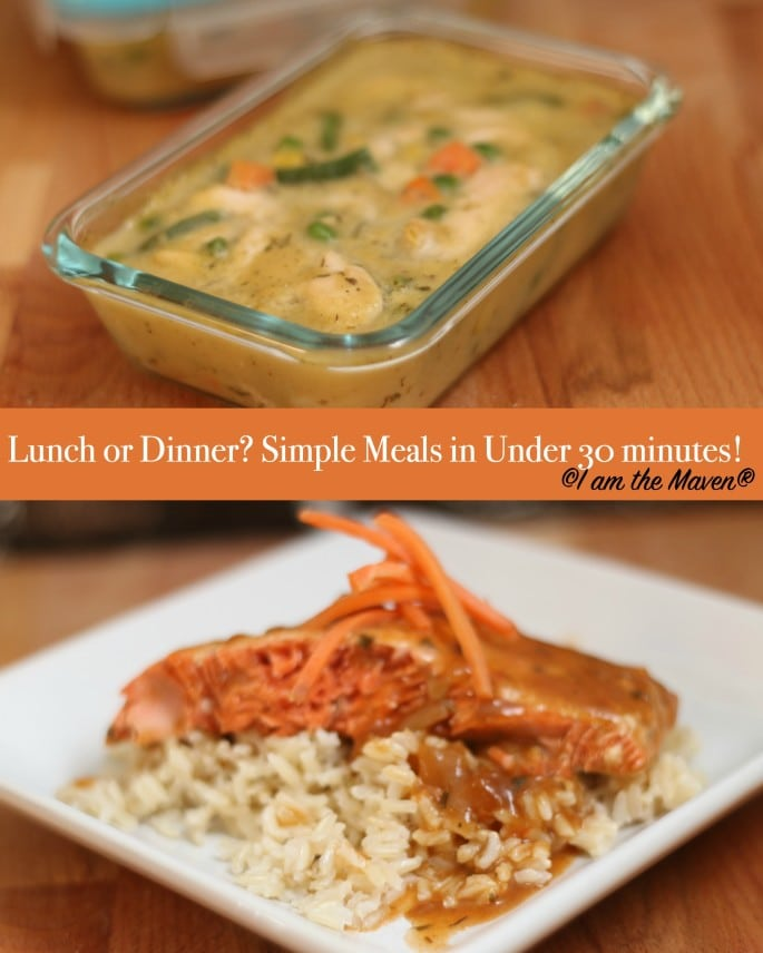 2 quick and simple meals in 30 minutes or less i am the maven