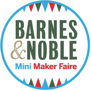 Don't miss the Mini Maker Faire at Barnes & Noble, plus enter to win a $50 Gift Certificate!