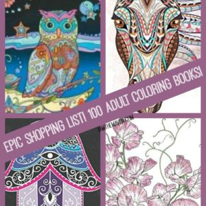 Epic Shopping List! 100 Adult Coloring Books!