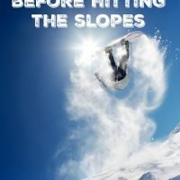 Things to do before hitting the slopes