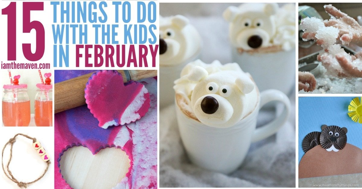 15 things to do with kids in february