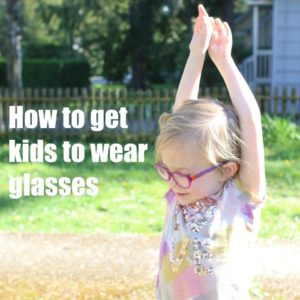 how-to-get-kids-to-wear-glasses