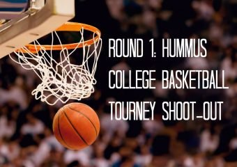 Round 1: Hummus :  College Basketball Tourney Shoot-Out