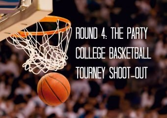 Round 4: The Party : College Basketball Tourney Shoot-Out