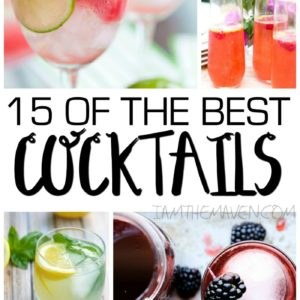 Looking for the best cocktails? Here are 15 of the best cocktails for you to try!