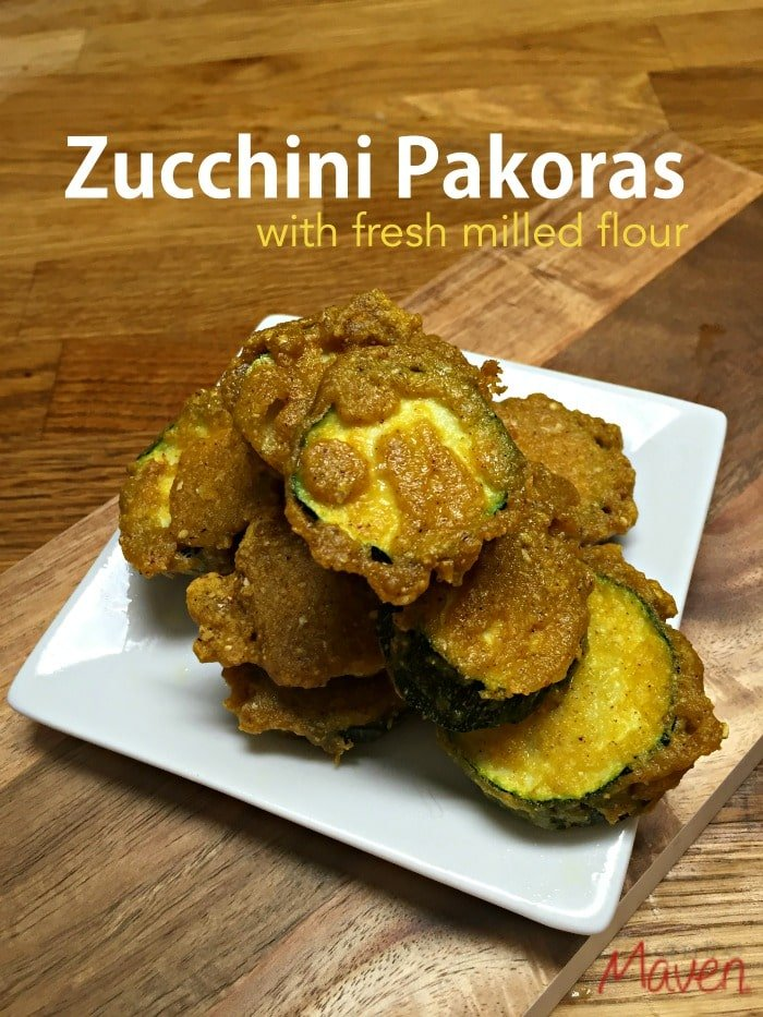 You'll love these Zucchini Pakoras made with fresh milled flour.