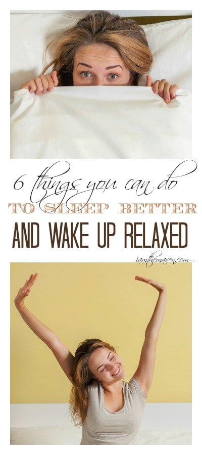 Need more sleep? Here are things you can do to sleep better and wake up relaxed