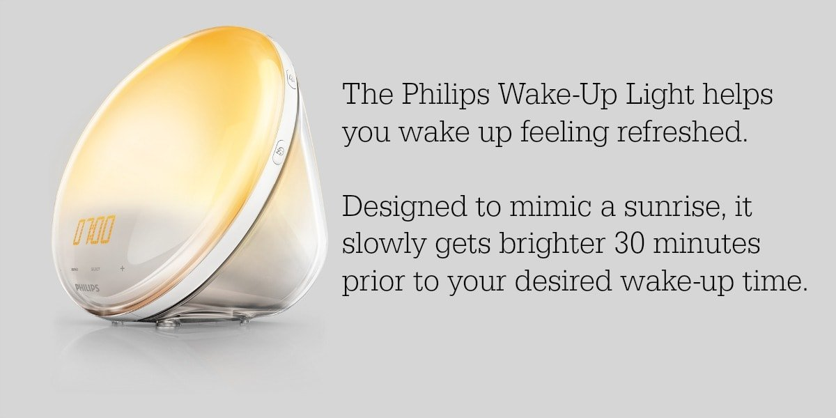Designed to mimic a sunrise, it slowly gets brighter 30 minutes prior to your desired wake-up time