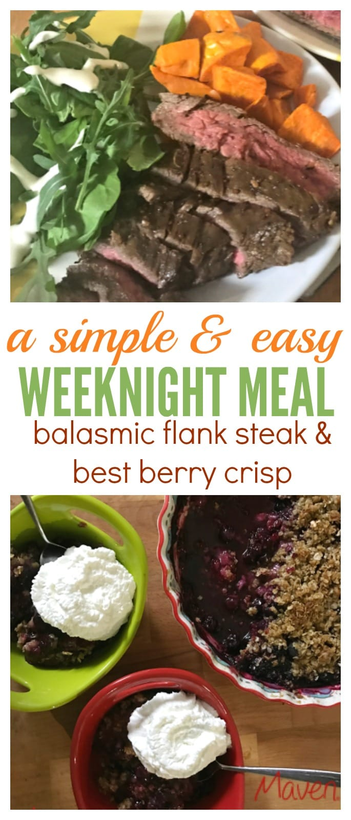 Whether its a easy weeknight meal for two, or the whole family, you'll love this balsamic marinated flank steak and best berry crisp meal!